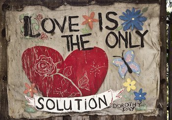 Love is the only solution by Dorothy Day describes Luke 4:14-21
